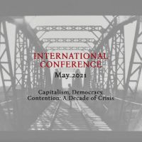 """""""Capitalism, Democracy, Contention: A Decade of Crisis"""" - New Dates"""